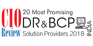 20 Most Promising DR & BCP Solution Providers - 2018